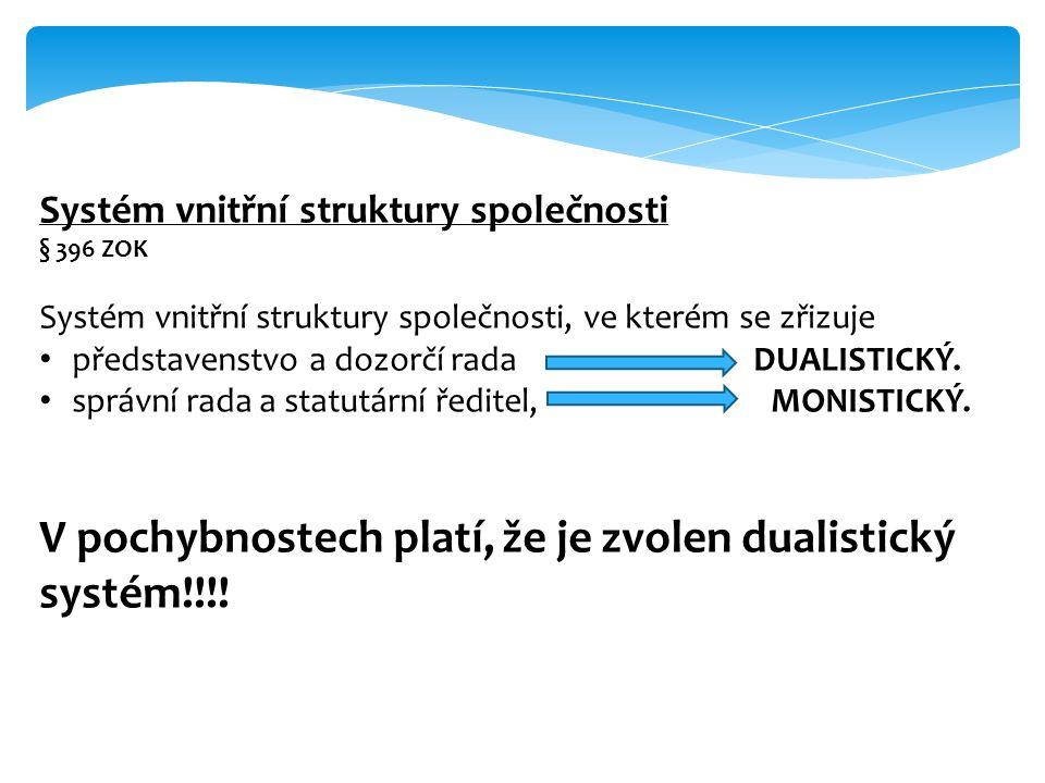 V pochybnostech platí, že je zvolen dualistický systém!!!!