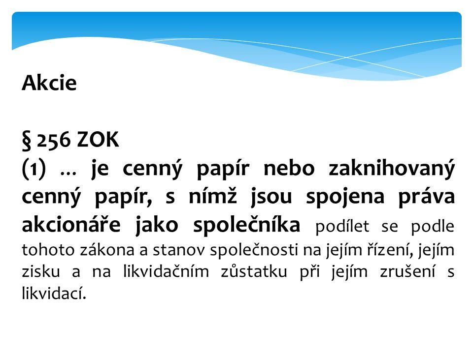 Akcie § 256 ZOK.
