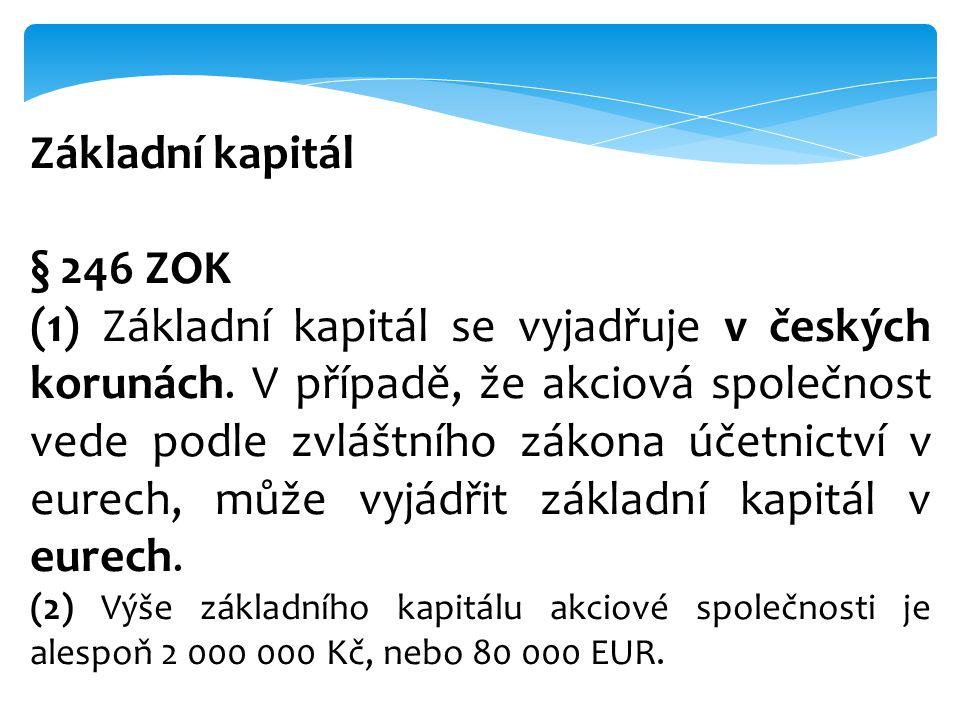 Základní kapitál § 246 ZOK.