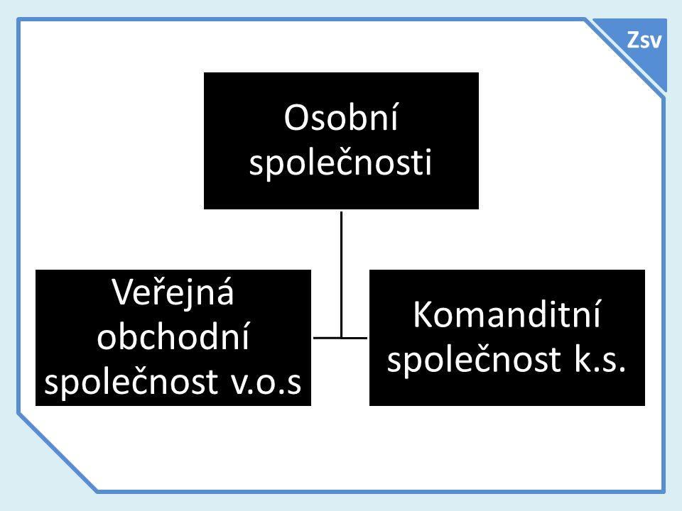 Veřejná obchodní společnost v.o.s Komanditní společnost k.s.