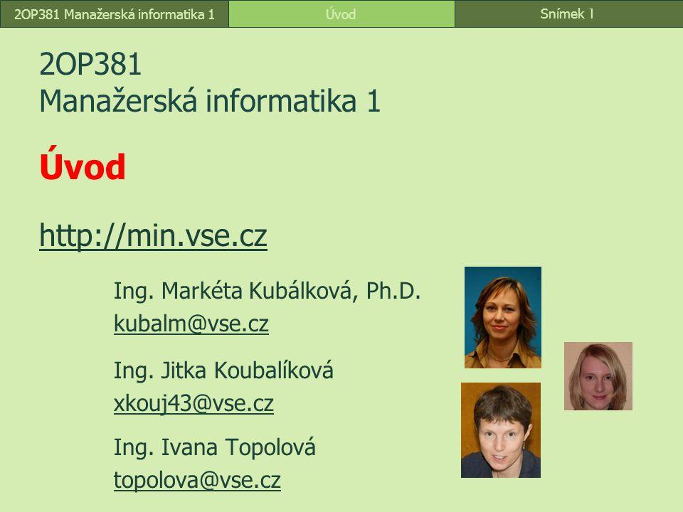 2OP381 Manažerská informatika 1 Úvod http://min.vse.cz