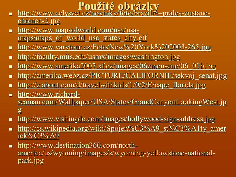 Použité obrázky http://www.celysvet.cz/novinky/foto/brazilie--prales-zustane-chranen-2.jpg.