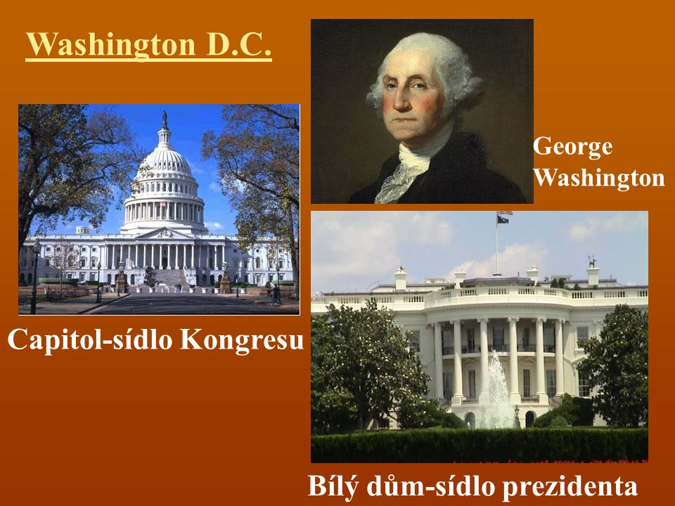 Washington D.C. Capitol-sídlo Kongresu Bílý dům-sídlo prezidenta