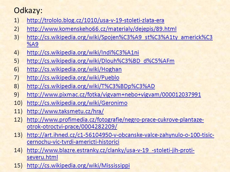 Odkazy: http://trololo.blog.cz/1010/usa-v-19-stoleti-zlata-era