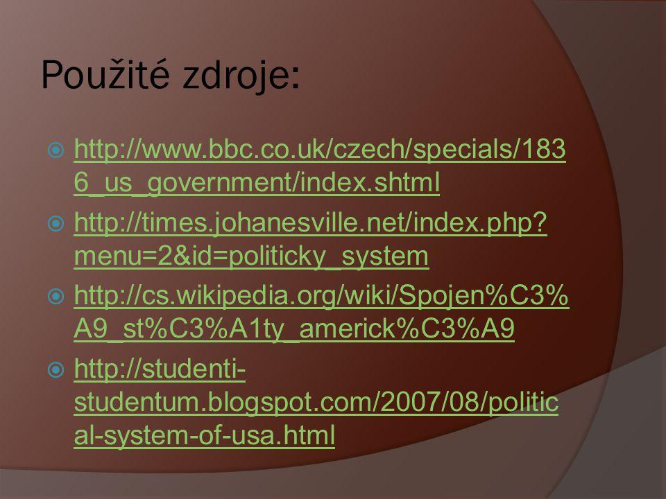 Použité zdroje: http://www.bbc.co.uk/czech/specials/1836_us_government/index.shtml.
