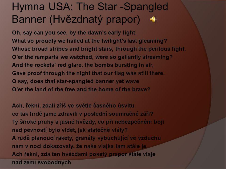 Hymna USA: The Star -Spangled Banner (Hvězdnatý prapor)