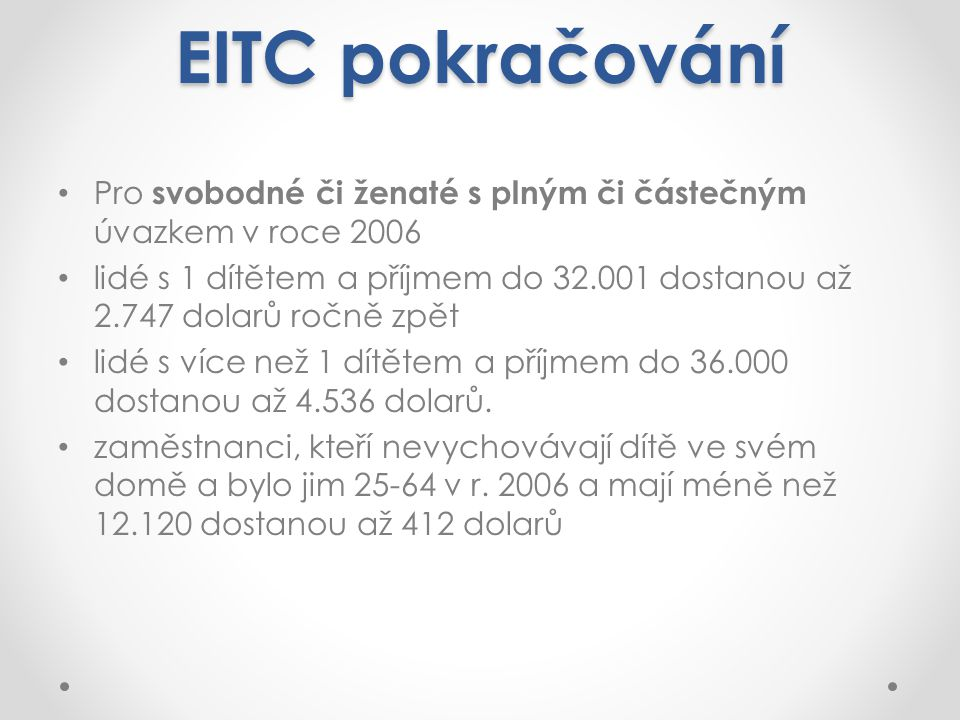 EITC pokračování Pro svobodné či ženaté s plným či částečným úvazkem v roce 2006.