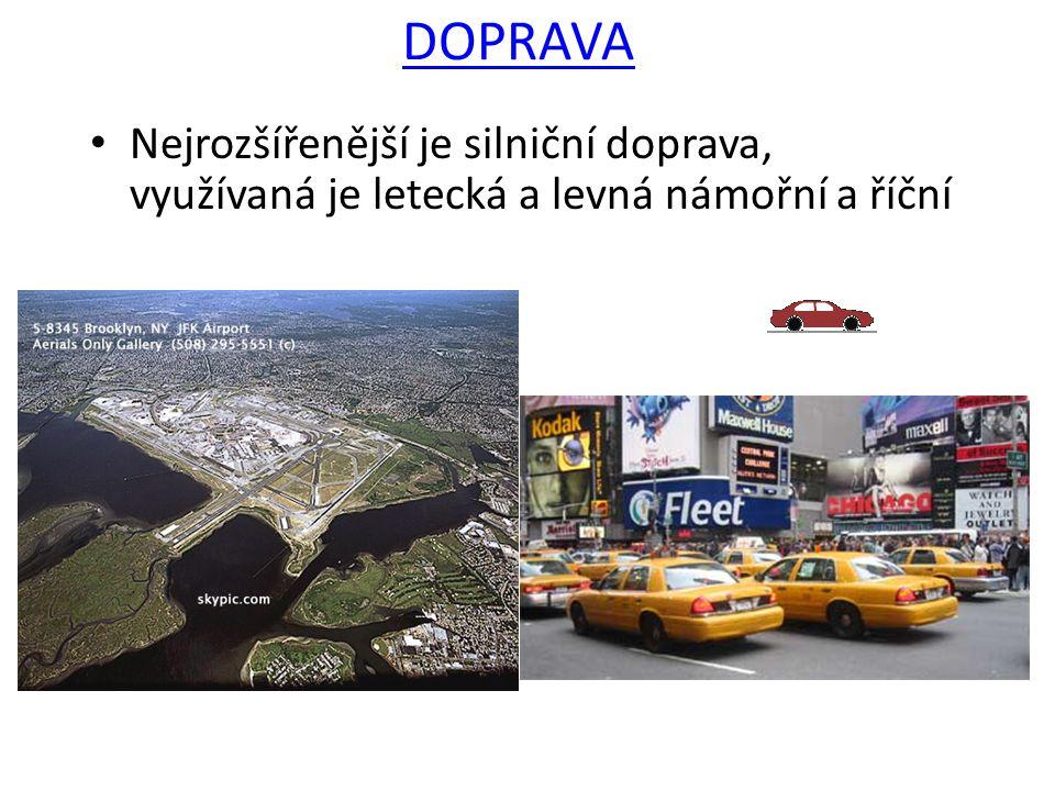 DOPRAVA Nejrozšířenější je silniční doprava, využívaná je letecká a levná námořní a říční