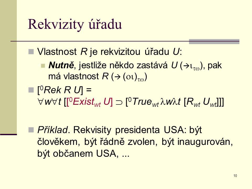 Rekvizity úřadu Vlastnost R je rekvizitou úřadu U: