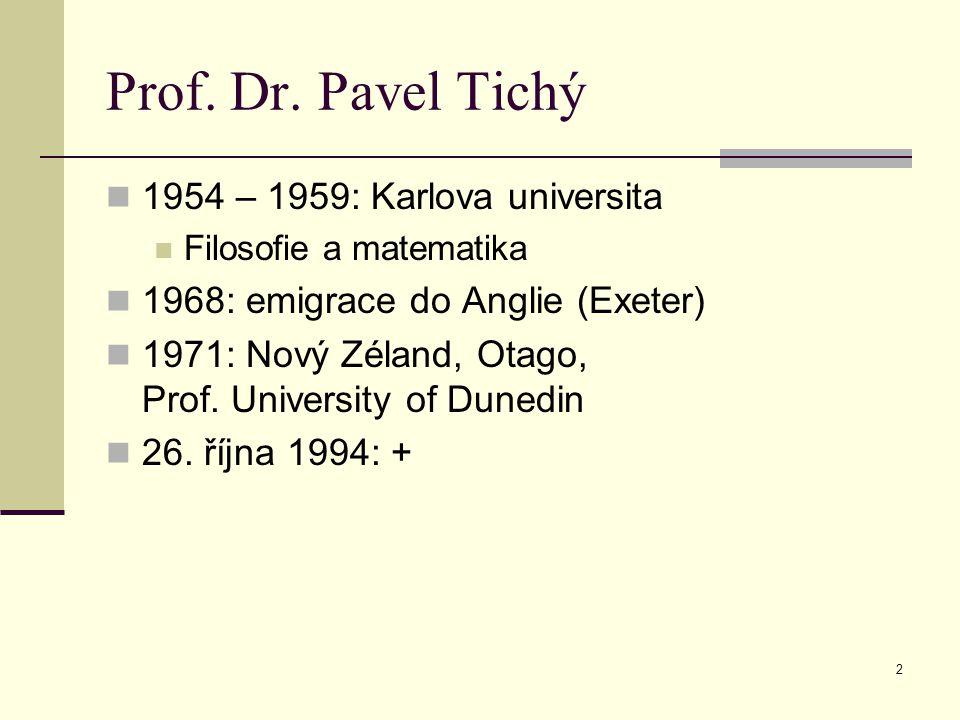 Prof. Dr. Pavel Tichý 1954 – 1959: Karlova universita
