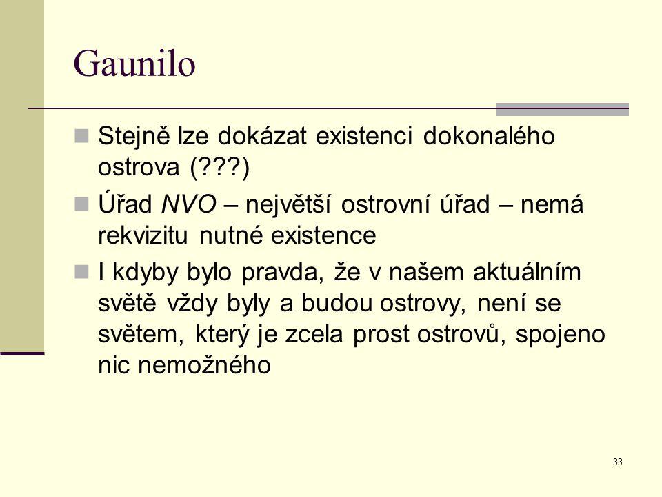 Gaunilo Stejně lze dokázat existenci dokonalého ostrova ( )