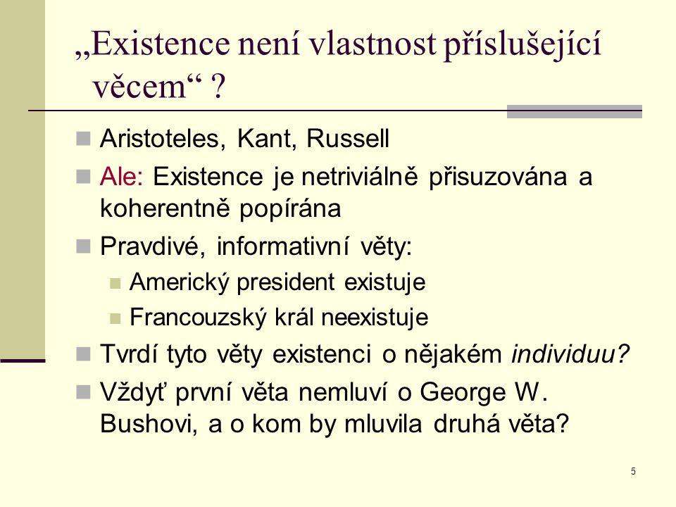 """""""Existence není vlastnost příslušející věcem"""