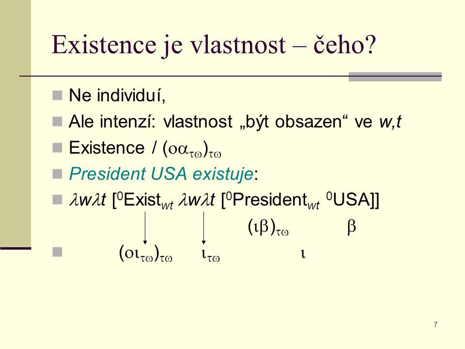 Existence je vlastnost – čeho