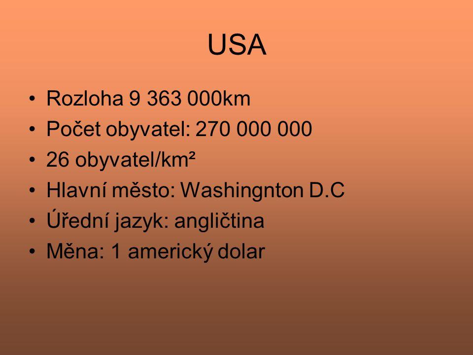 USA Rozloha 9 363 000km Počet obyvatel: 270 000 000 26 obyvatel/km²
