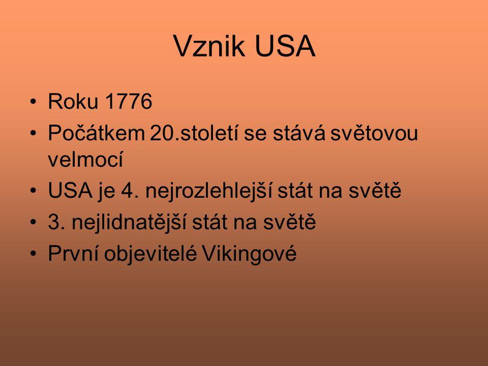 Vznik USA Roku 1776 Počátkem 20.století se stává světovou velmocí