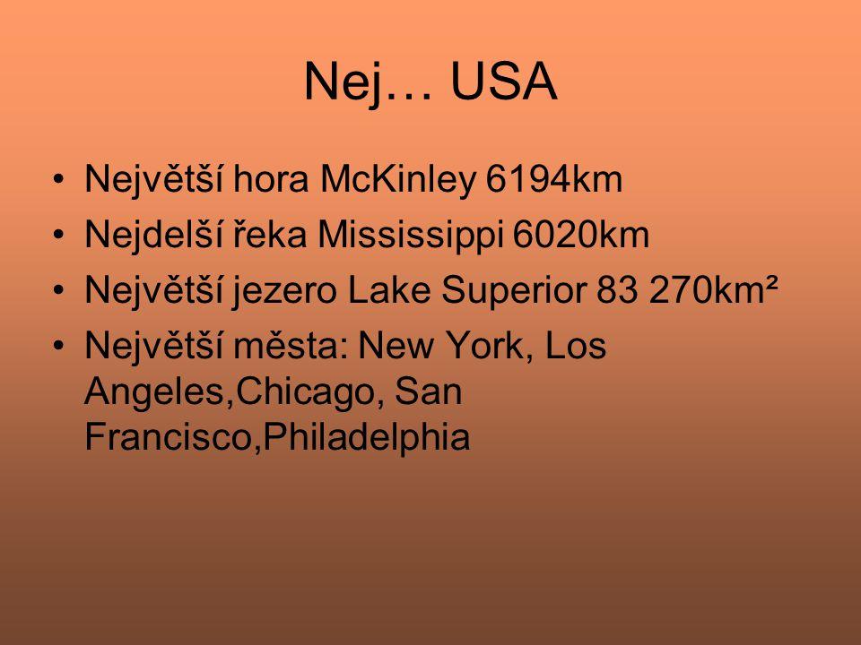 Nej… USA Největší hora McKinley 6194km