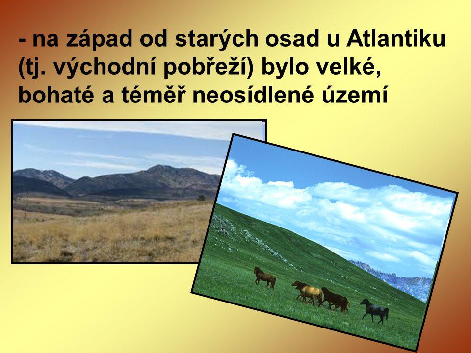 - na západ od starých osad u Atlantiku (tj