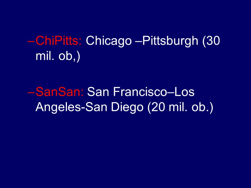 ChiPitts: Chicago –Pittsburgh (30 mil. ob,)