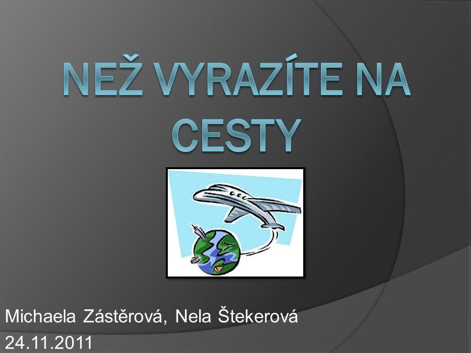 Michaela Zástěrová, Nela Štekerová 24.11.2011