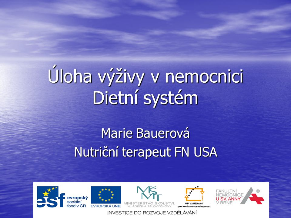 Úloha výživy v nemocnici Dietní systém