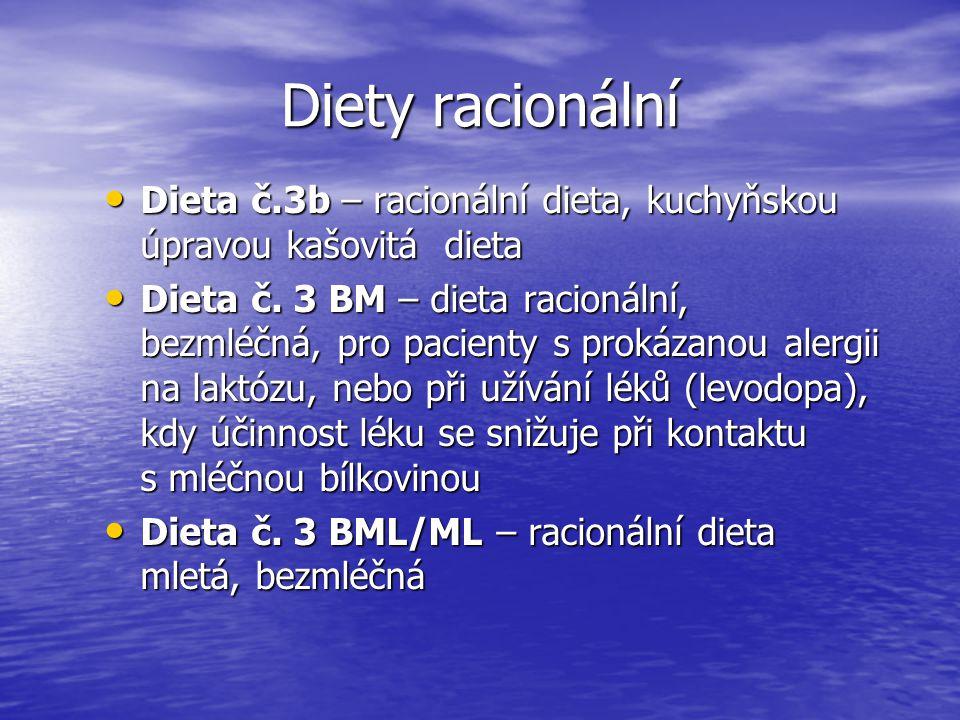 Diety racionální Dieta č.3b – racionální dieta, kuchyňskou úpravou kašovitá dieta.