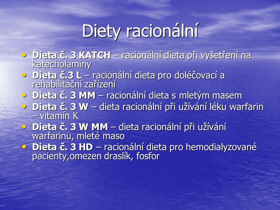 Diety racionální Dieta č. 3 KATCH – racionální dieta při vyšetření na katecholaminy.