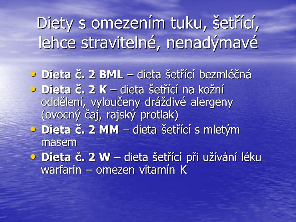 Diety s omezením tuku, šetřící, lehce stravitelné, nenadýmavé