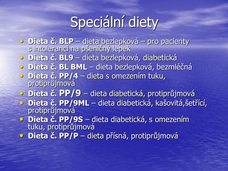Speciální diety Dieta č. BLP – dieta bezlepková – pro pacienty s intolerancí na pšeničný lepek. Dieta č. BL9 – dieta bezlepková, diabetická.