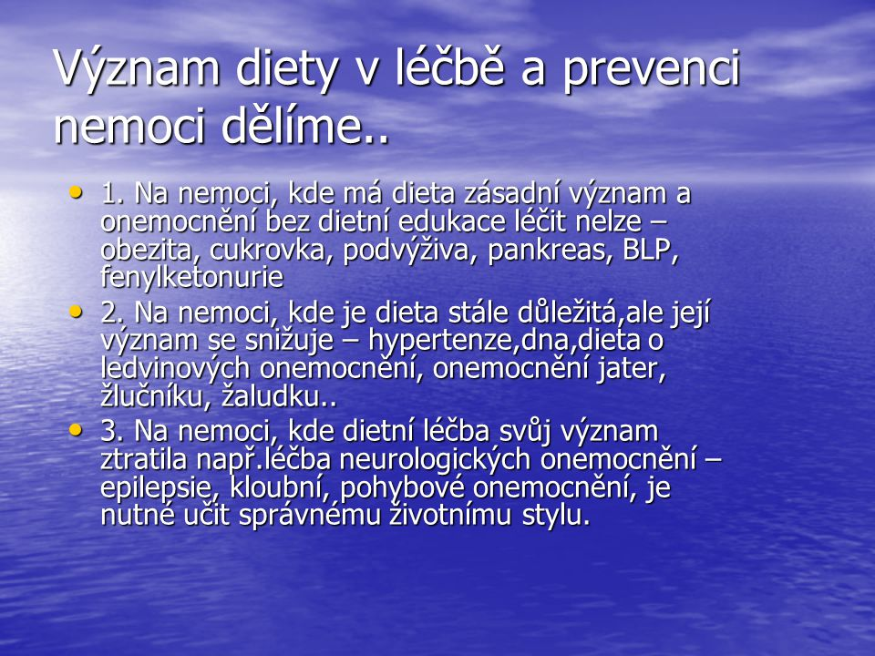Význam diety v léčbě a prevenci nemoci dělíme..