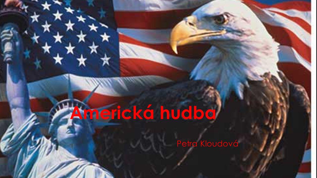 Americká hudba Petra Kloudová