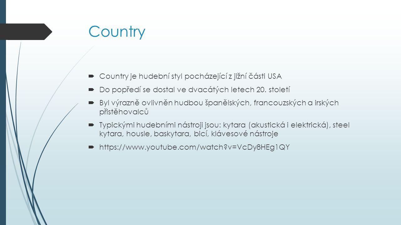 Country Country je hudební styl pocházející z jižní části USA