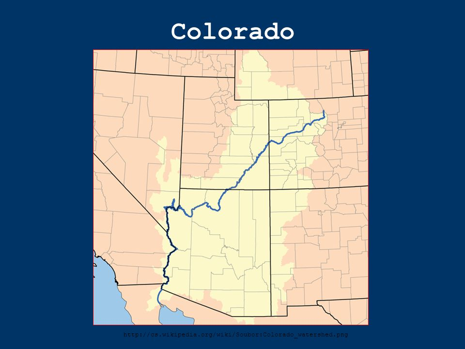 Colorado http://cs.wikipedia.org/wiki/Soubor:Colorado_watershed.png