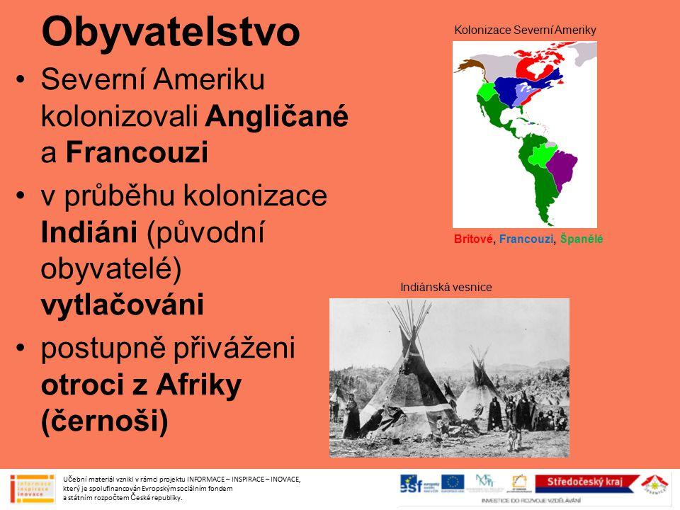 Obyvatelstvo Severní Ameriku kolonizovali Angličané a Francouzi