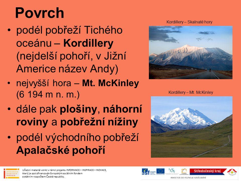 Povrch Kordillery – Skalnaté hory. podél pobřeží Tichého oceánu – Kordillery (nejdelší pohoří, v Jižní Americe název Andy)