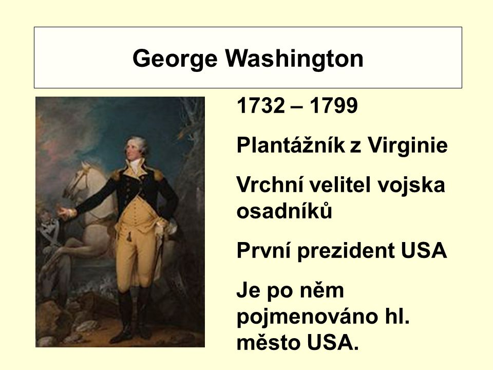 George Washington 1732 – 1799 Plantážník z Virginie