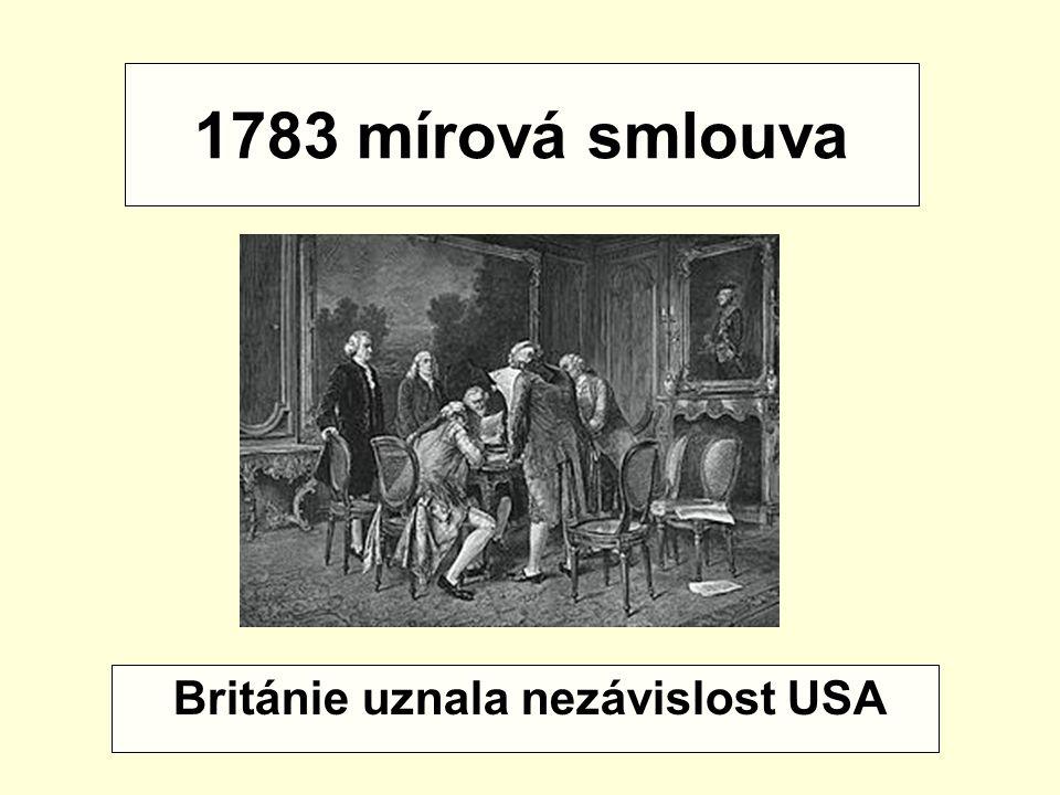 1783 mírová smlouva Británie uznala nezávislost USA
