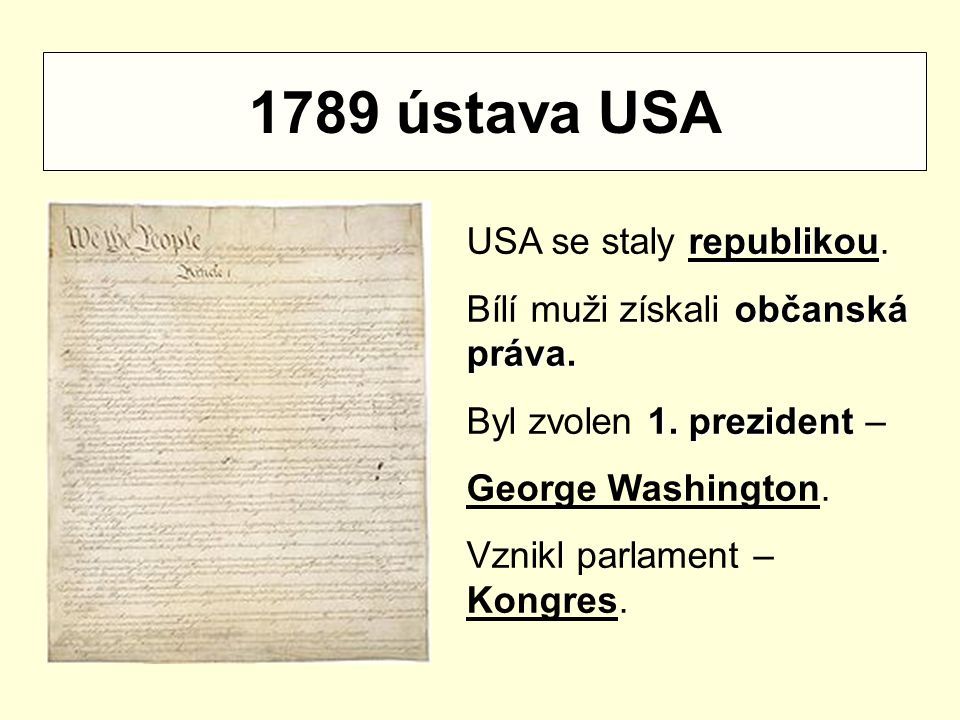 1789 ústava USA USA se staly republikou.