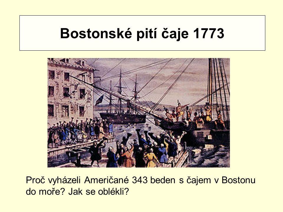 Bostonské pití čaje 1773 Proč vyházeli Američané 343 beden s čajem v Bostonu do moře.