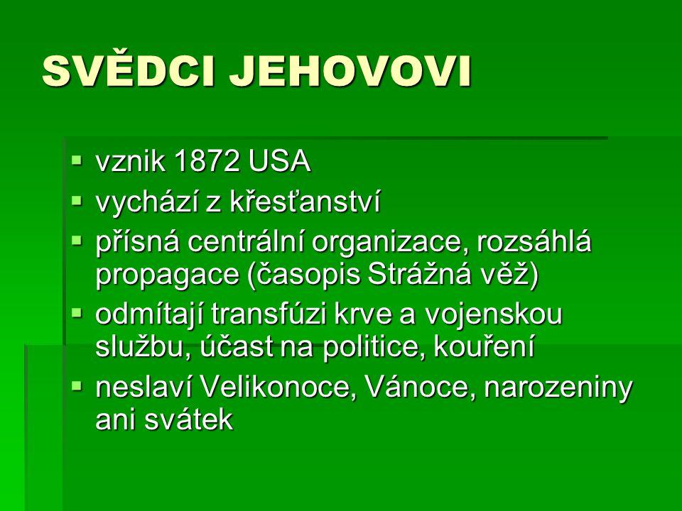 SVĚDCI JEHOVOVI vznik 1872 USA vychází z křesťanství