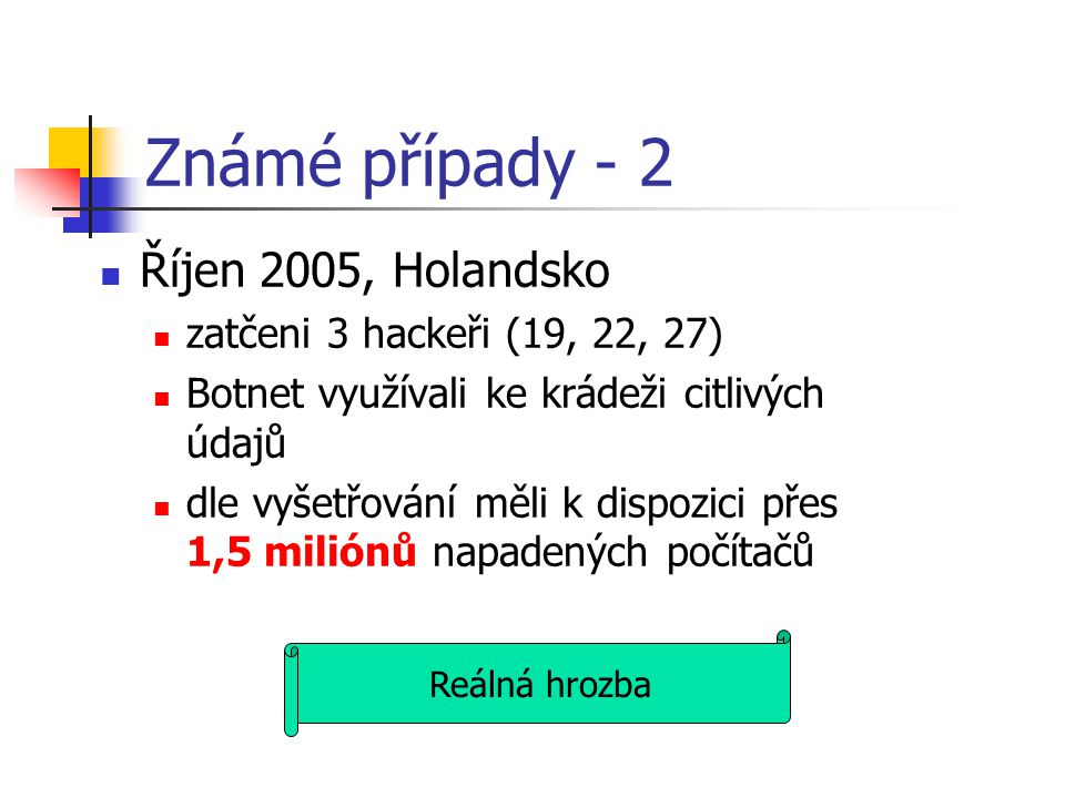 Známé případy - 2 Říjen 2005, Holandsko zatčeni 3 hackeři (19, 22, 27)