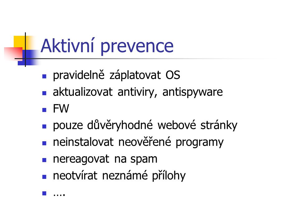 Aktivní prevence pravidelně záplatovat OS