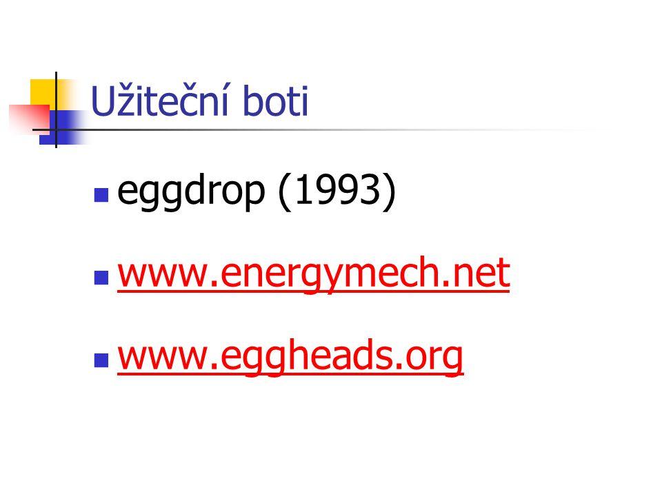 Užiteční boti eggdrop (1993) www.energymech.net www.eggheads.org