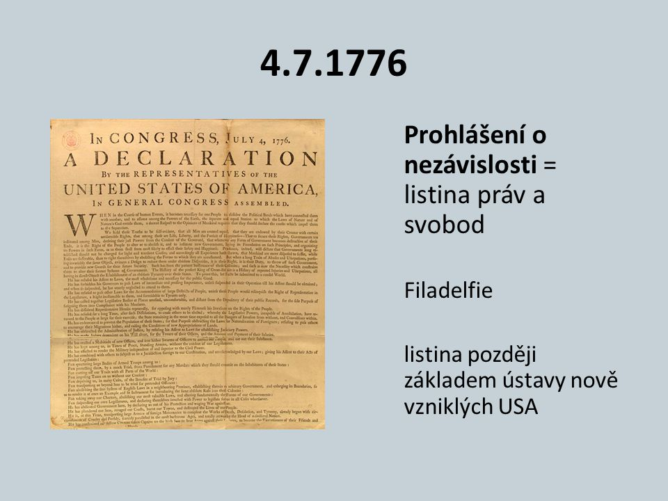 4.7.1776 Prohlášení o nezávislosti = listina práv a svobod Filadelfie