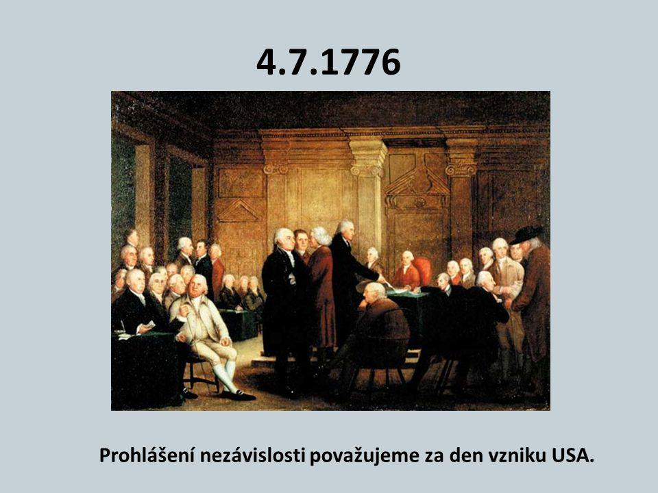 Prohlášení nezávislosti považujeme za den vzniku USA.