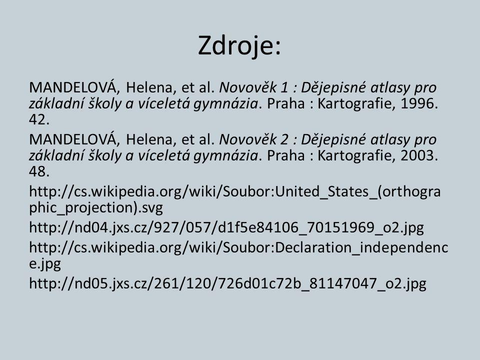 Zdroje: MANDELOVÁ, Helena, et al. Novověk 1 : Dějepisné atlasy pro základní školy a víceletá gymnázia. Praha : Kartografie, 1996. 42.