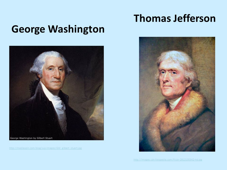 Thomas Jefferson George Washington