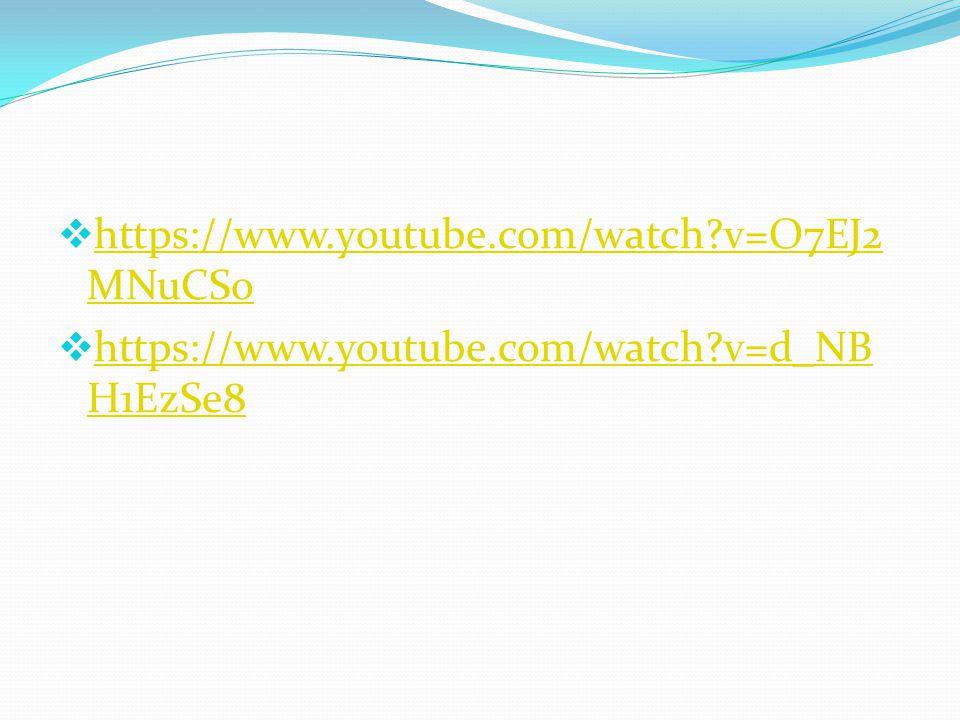 https://www.youtube.com/watch v=O7EJ2MNuCSo https://www.youtube.com/watch v=d_NBH1EzSe8