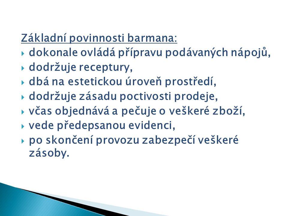 Základní povinnosti barmana: