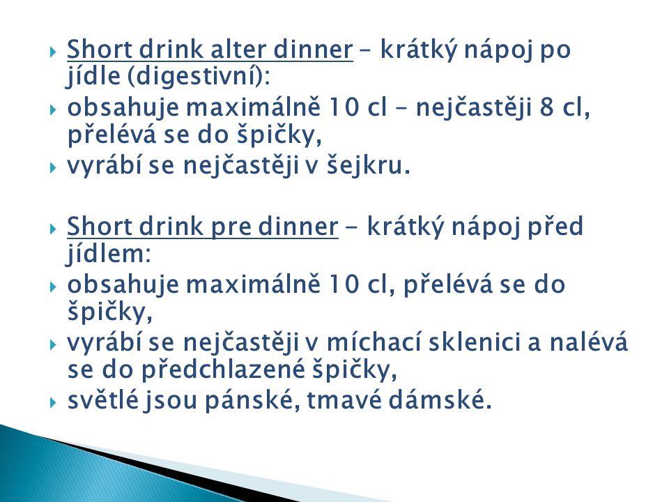 Short drink alter dinner – krátký nápoj po jídle (digestivní):