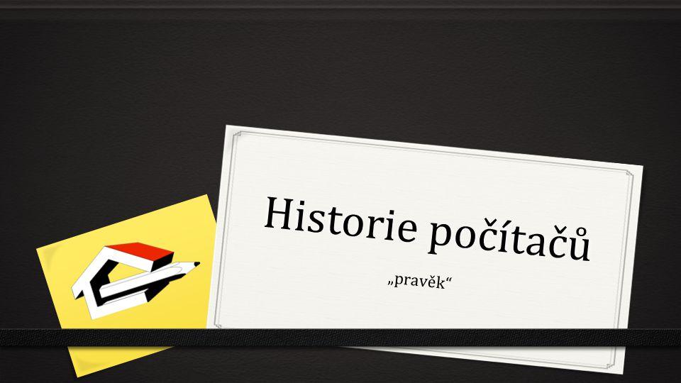 """Historie počítačů """"pravěk"""